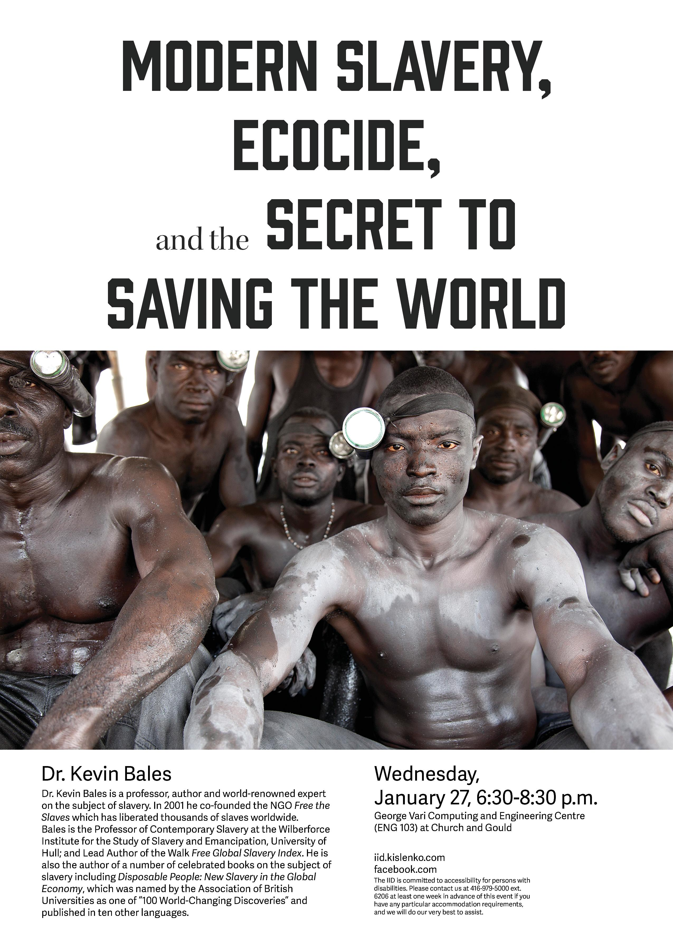 Modern Slavery, Ecocide and the Secret to Saving the World with Dr. Kevin Bales, Wednesday, Jan. 27, 2016