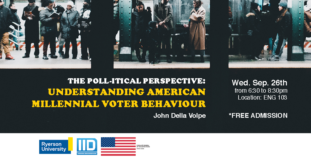 The Poll-itical Perspective: Understanding American Millennial Voting Behaviour – Wednesday, September 26, 2018